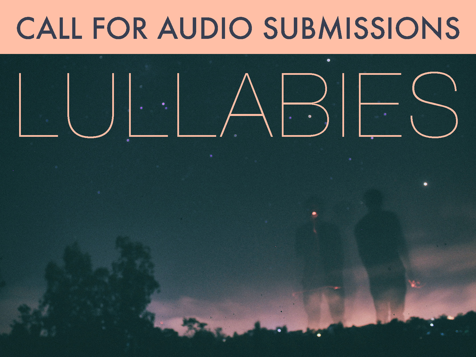 Now accepting submissions for our audio album of lullabies